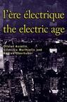 L'Ère électrique - The Electric Age : Ere electrique - The Electric Age