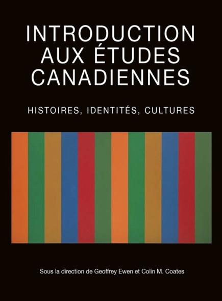 Introduction aux études canadiennes : Histoires, identités, cultures