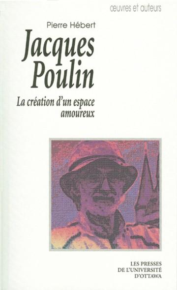Jacques Poulin : La création d'un espace amoureux