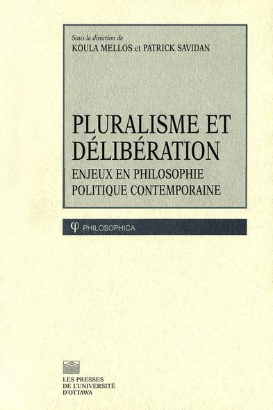 Pluralisme et délibération : Enjeux en philosophie politique contemporaine