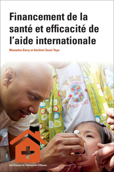 Financement de la santé et efficacité de l'aide internationale : Enjeux, défis et perspectives