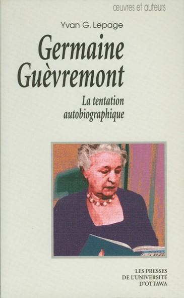 Germaine Guèvremont : La tentation autobiographique