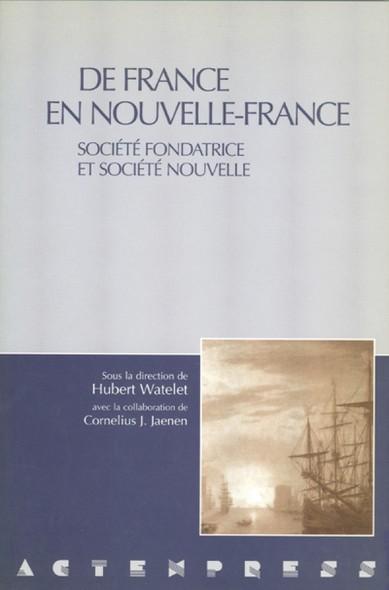 De France en Nouvelle-France : Société fondatrice et société nouvelle