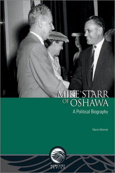Mike Starr of Oshawa : A Political Biography