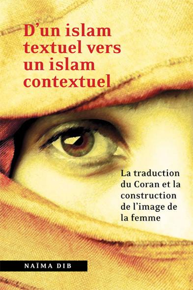 D'un islam textuel vers un islam contextuel : La traduction du Coran et la construction de l'image de la femme