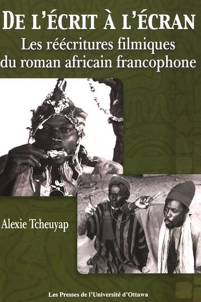 De l'écrit à l'écran : Les réécritures filmiques du roman africain francophone
