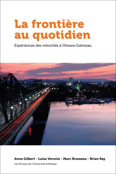 La frontière au quotidien : Expériences des minorités à Ottawa-Gatineau