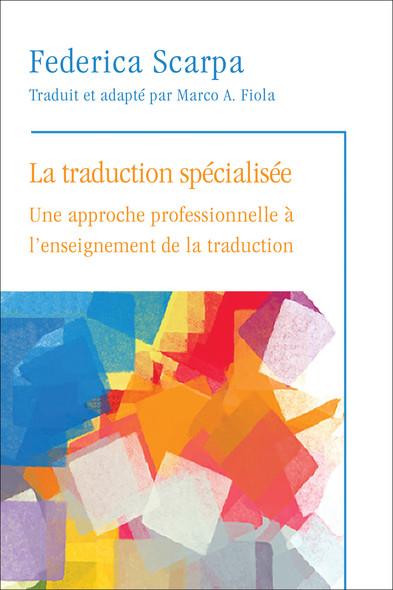 La Traduction spécialisée : Une approche professionnelle à l'enseignement de la traduction