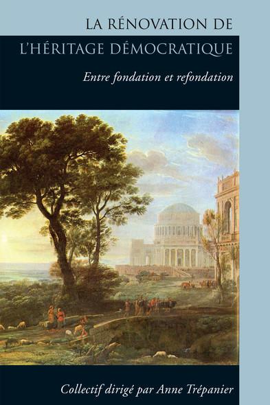La Rénovation de l'héritage démocratique : Entre fondation et refondation
