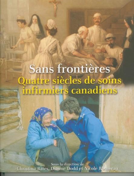 Sans frontières : Quatre siècles de soins infirmiers canadiens