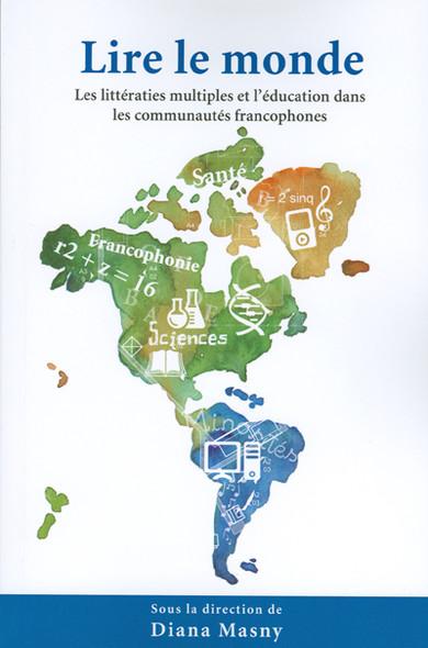 Lire le monde : Les littératies multiples et l'éducation dans les communautés francophones