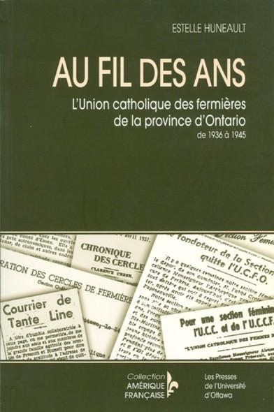 Au fil des ans : L'Union catholique des fermières de la province d'Ontario de 1936 à 1945