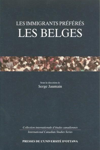 Les Immigrants préférés : Les Belges