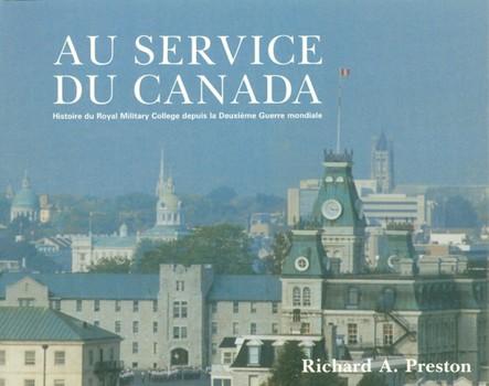 Au service du Canada : Histoire du Royal Military College depuis la Deuxième Guerre mondiale