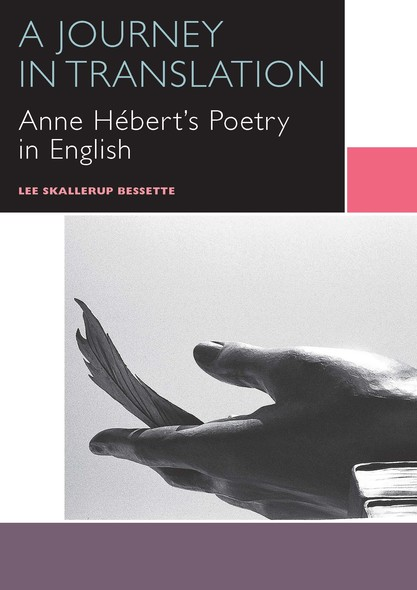 A Journey in Translation : Anne Hébert's Poetry in English