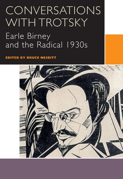 Conversations with Trotsky : Earle Birney and the Radical 1930s