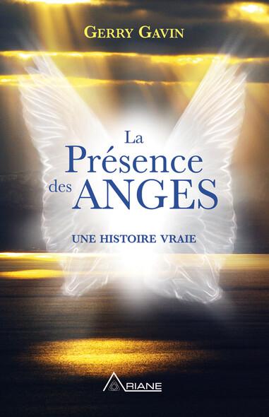 La présence des anges : Une histoire vraie