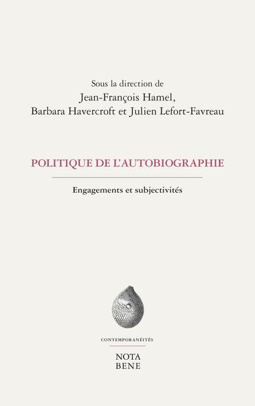 Politique de l'autobiographie : Engagements et subjectivités