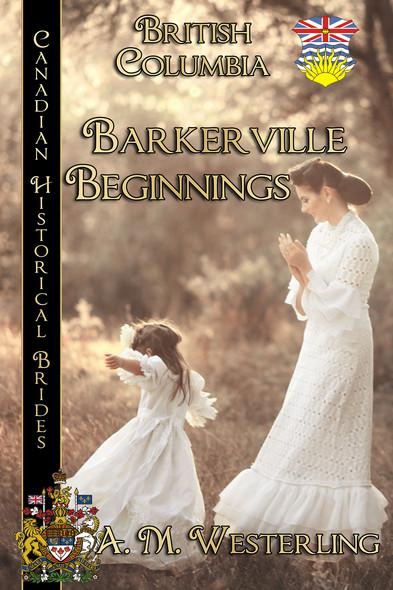 Barkerville Beginnings : Canadian Historical Brides