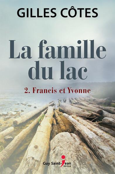 La famille du lac, tome 2 : Francis et Yvonne