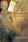 Recovering the Body : A Philosophical Story