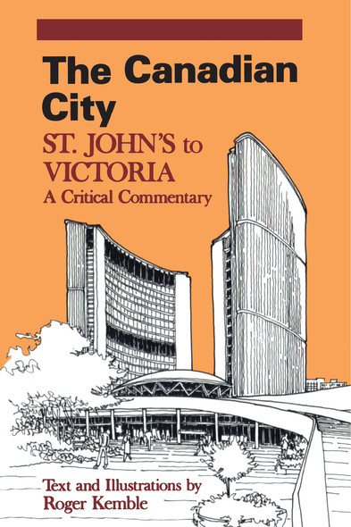 The Canadian City : St. John's to Victoria: A Critical Commentary