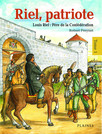 Riel, patriote (tome 1) : Père de la Confédération