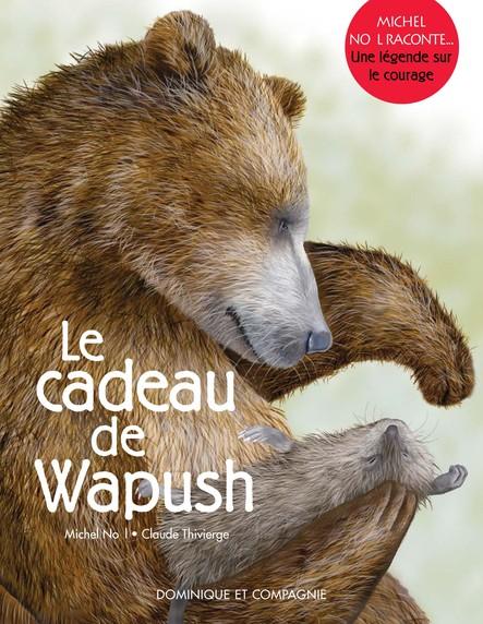 Le cadeau de Wapush : Une légende sur le courage