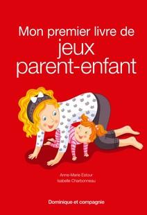 Mon premier livre de jeux parent-enfant | Estour, Anne-Marie