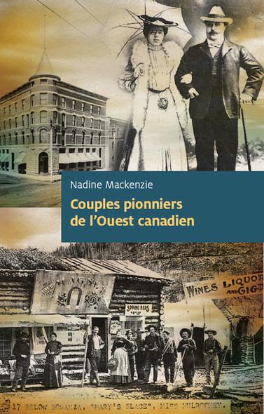 Couples pionniers de l'Ouest canadien : Essai historique