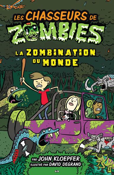 Les chasseurs de zombies : La zombination du monde
