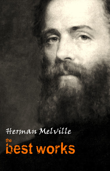 Herman Melville: The Best Works