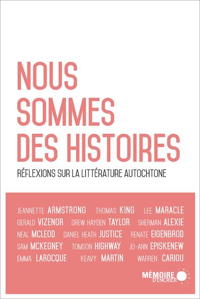 Nous sommes des histoires : Réflexions sur la littérature autochtone