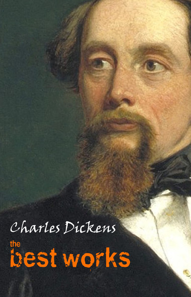 Charles Dickens: The Best Works