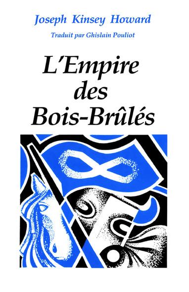 empire des Bois-Brûlés, L' : Essai