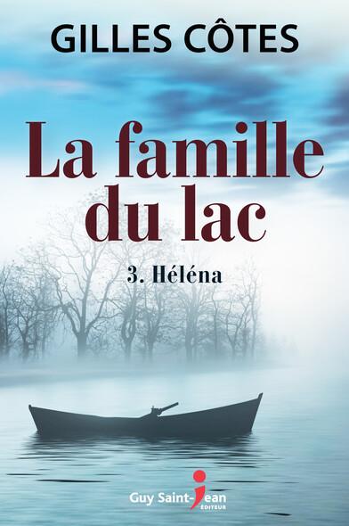 La famille du lac, tome 3 : Héléna