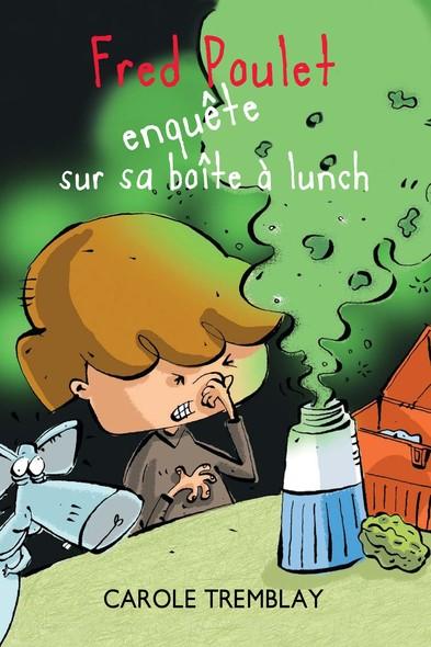 Fred Poulet enquête sur sa boîte à lunch