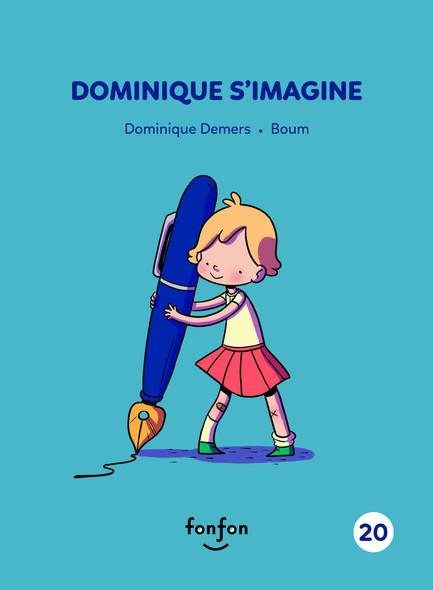 Dominique s'imagine : Dominique et moi - 20