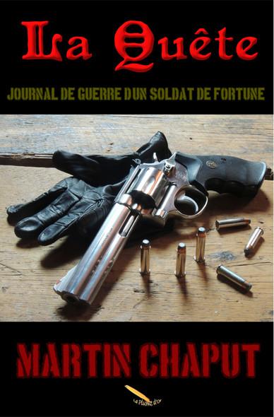 La Quête : Journal de guerre d'un soldat de fortune