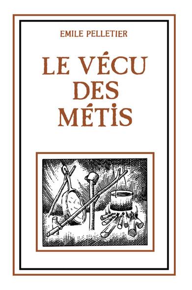vécu des métis, Le : Essai historique