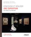 Concevoir et réaliser une exposition : Les métiers, les méthodes
