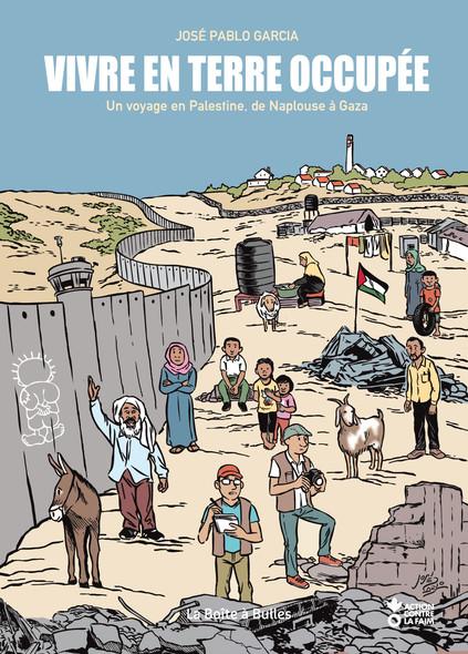 Un voyage en Palestine de Naplouse à Gaza