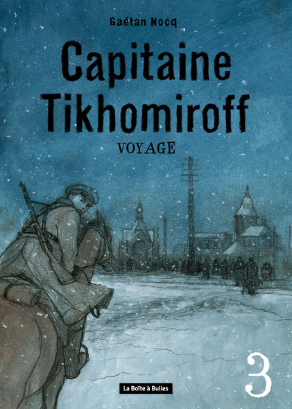 Capitaine Tikhomiroff 3 - Voyage
