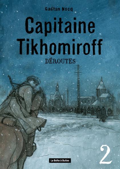 Capitaine Tikhomiroff 2 - Déroutes