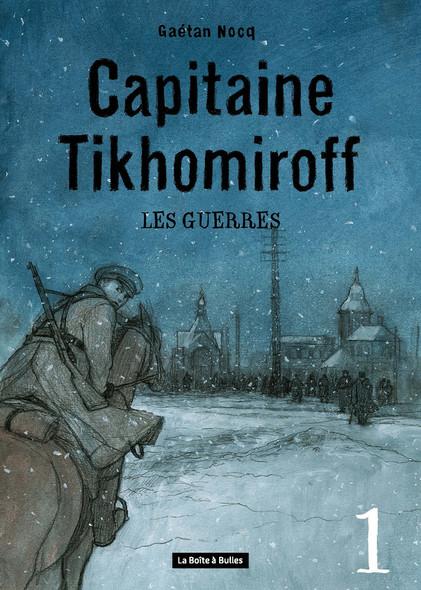 Capitaine Tikhomiroff 1 - Les Guerres