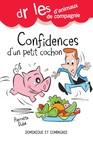 Confidences d'un petit cochon