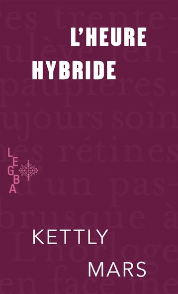 L'heure hybride : Prix Senghor de la Création littéraire 2006
