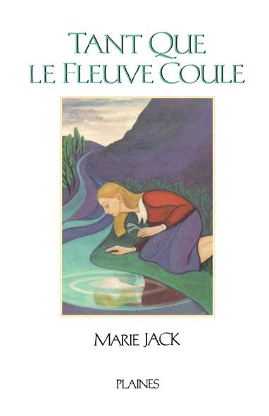Tant que le fleuve coule : Roman jeunesse - Prix des Caisses populaires 1999
