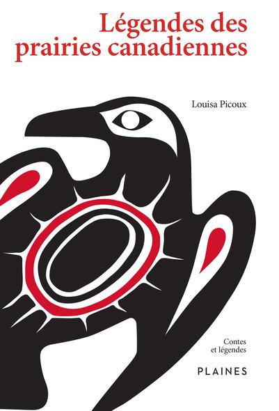 Légendes des prairies canadiennes : Recueil/essai
