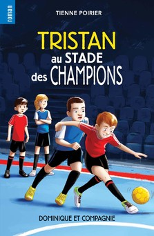 Tristan au stade des champions | Étienne Poirier